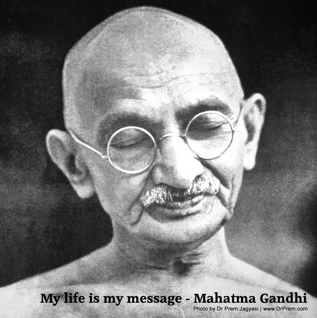 My life is my message - Mahatma Gandhi 2