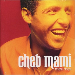 For those of us who have grown up on Arabic music, Cheb Mami has been an icon. The man who singularly revived on the international stage no less Algerian ... - cheb20mami20-20meli20meli_YTigv_19672